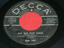 45 RPM Burl Ives Bus Stop Song That's My Heart Strings Decca Record 3004... - £8.77 GBP