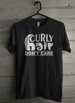 Curly Hair Dont Care Men's T-Shirt - Custom (1325) - $19.12+
