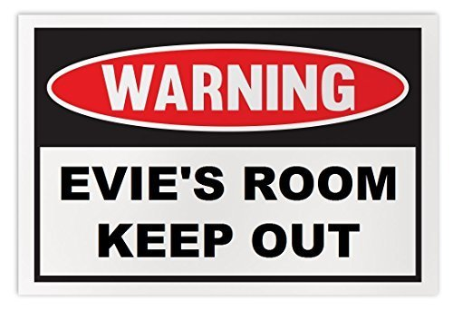 Personalized Novelty Warning Sign: Evie's Room Keep Out - Boys, Girls, Kids, Chi