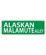Plastic Street Signs: ALASKAN MALAMUTE ALLEY   Dogs, Gifts, Decorations - $12.99