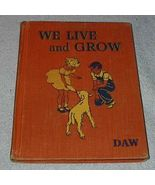 We Live and Grow Children's 1947 Vintage Early School Reader - $9.95