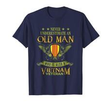 New Shirts - Never Underestimate An Old Man Vietnam Veteran T-Shirt Men - $19.95+