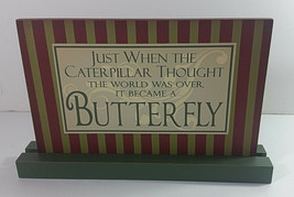 Adams and Co Wood Sign Caterpillar Became Butterfly Plaque Base 9x6in Ta... - $19.99