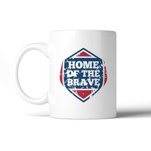 Home Of The Brave Unique Design Graphic Mug White Microwave Safe - $14.99
