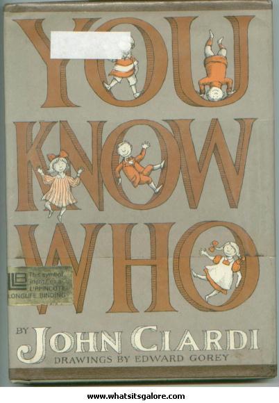 YOU KNOW WHO children's poems John Ciardi Edward Gorey