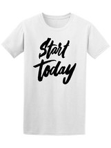 Start Today Quote Lettering Men's Tee -Image by Shutterstock - $9.86+