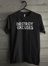 Destroy Excuses Men's T-Shirt - Custom (4867) - $19.12+