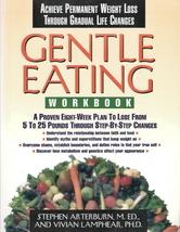 Gentle Eating Workbook by Stephen Arterburn, M.ED, And Vivian Lamphear, ... - $5.00