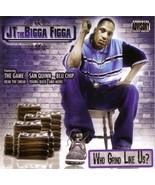 Who Grind Like Us? by JT The Bigga Figga CD NEW - $10.98