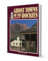 Ghost Towns of the Rockies - USED - $12.95
