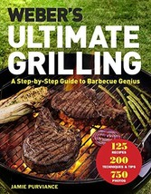 Weber's Ultimate Grilling: A Step-by-Step Guide to Barbecue Genius [Hard... - $17.33
