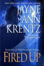Fired Up: Book One of the Dreamlight Trilogy (Arcane Society, No. 7) [Ha... - $5.80