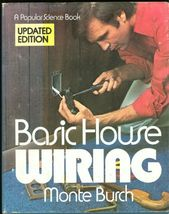 BASIC HOUSE WIRING-A POPULAR SCIENCE BOOK,UPDATED EDITION,MARTIN BURCH;1... - $13.99
