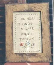 The Best Things In Life Primitive Embroidery Cross Stitch Hand Dids Primitive  - $6.00