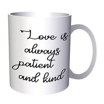 Love Is Always Patient And Kind Funny Novelty 11oz Mug d327 - $10.83