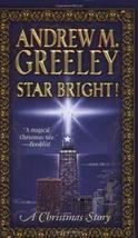 Star Bright!: A Christmas Story [Nov 01, 2004] Greeley, Andrew M.