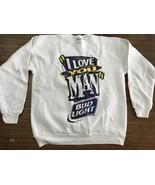 Vintage I Love You Man Bud Light Sweatshirt Large Budweiser Beer RARE - $28.49
