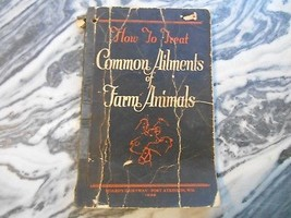 1928 How to Treat Common Ailments Farm Animals Hoards Dairyman Veterinar... - $24.99