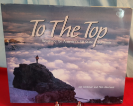To The Top: Reaching America's 50 State Summits- BOOK- USED- Hiking - $9.99
