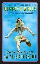 Divine Secrets of the Ya-Ya Sisterhood By Rebecca Wells - $4.35