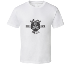 Real Men Smells Like A Diesel Graphic Tee T-shirt - $17.99