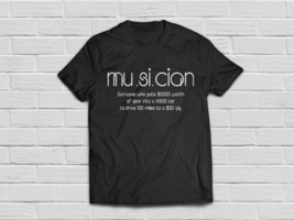 Funny sayings for Musician Definition clothing tees - $18.95