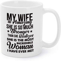 My Wife Is Amazing - Love Amazing Wife Coffee Mug - $16.95