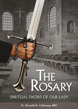 THE ROSARY-Spiritual Sword of Our Lady - DVD - by Fr Donald Calloway, MIC