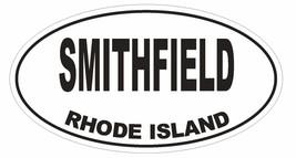 Smithfield Rhode Island Oval Bumper Sticker or Helmet Sticker D1506 Euro Oval - $1.39+