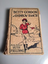 Antique Book. BETTY GORDON AT RAINBOW RANCH First Ed. 1925. Collectible - $12.19