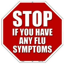 """Stop If You Have Flu Symptoms Novelty Metal Sign 12"""" Wall Decor - DS - $23.95"""