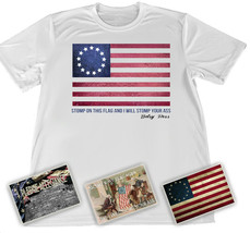 Betsy Ross American Flag Stomp My Flag and I Will Stomp Your Ass T-Shirt... - $24.70+
