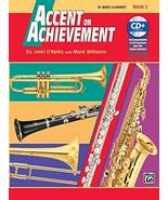 Accent on Achievement Book 2: B Flat Bass Clarinet [Paperback] O'Reilly,... - $4.90