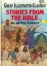 Stories From the Bible - Old and New Testament (Great Illustrated Classi... - $18.80