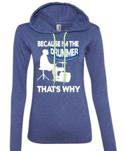 I'm The Drummer That's Why T Shirt, Being A Drummer T Shirt (Anvil Ladies Ringsp - $37.99+