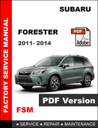 2011 2012 2013 2014 SUBARU FORESTER OEM WORKSHOP FSM MANUAL + WIRING DIAGRAM