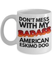 "American Eskimo Dog Mug ""Don't Mess With My Badass American Eskimo Dog C... - $14.95"