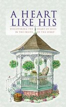 Heart Like His: Discovering the Heart of Jesus in the Fruit of the Spiri... - $14.00