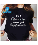 I'm A Granny What's Your SuperPower Gildan T-shirt, Funny Gift For Granny - $21.99+