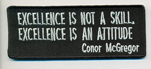 Excellence Is Not A Skill Embroidered Patch - Conor McGregor - 4x1.5 inch Shippe