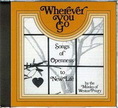 WHEREVER YOU GO by Monks of Weston Priory