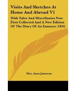 Visits And Sketches At Home And Abroad V1: With Tales And Miscellanies N... - $40.84