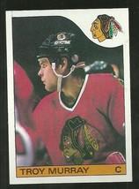 1985-86 TOPPS SET BREAK #146 TROY MURRAY BLACKHAWKS NM-MT FREE SHIPPING  - $2.99