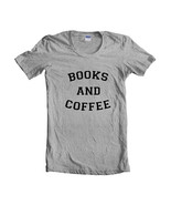 Books And Coffee Quote Women T-shirt Tee Heather - $18.00