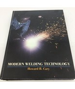 Prentice Hall Modern Welding Technology - Howard Cary 1979 - $12.19