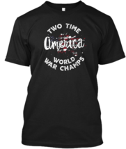 "2 Time World War Champs T Shirt Usa 4Th T-shirts 100% cotton US Men""s Tr... - $17.00"