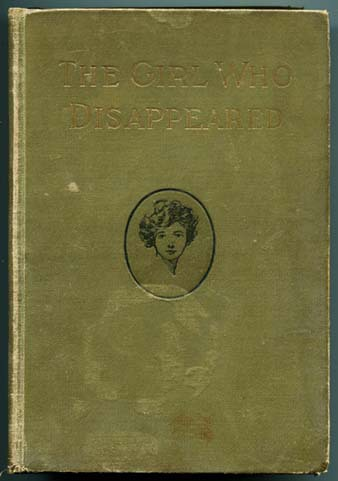The Girl Who Disappeared by Clifford G. Roe (1914 Hardcover White Slavery)