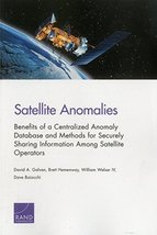 Satellite Anomalies: Benefits of a Centralized Anomaly Database and Meth... - $22.87