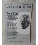 I'LL NEVER FALL IN LOVE AGAIN Pete King Choral Series SHEET MUSIC EXLNT ... - $9.97
