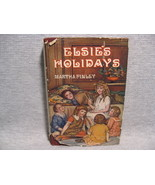 Elsie's Holidays at Roselands by Martha Finley HC/DJ - $7.99